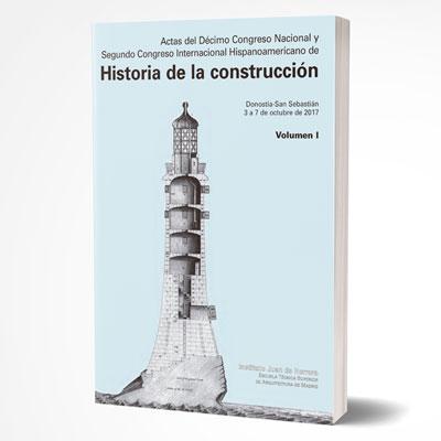 Actas del Décimo Congreso Nacional y Segundo Congreso Internacional Hispanoamericano de Historia de la Construcción